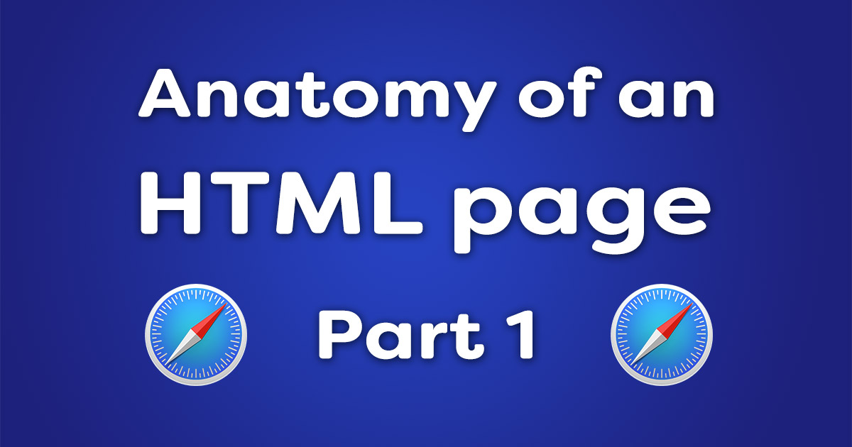 Anatomy of an HTML page – part 1