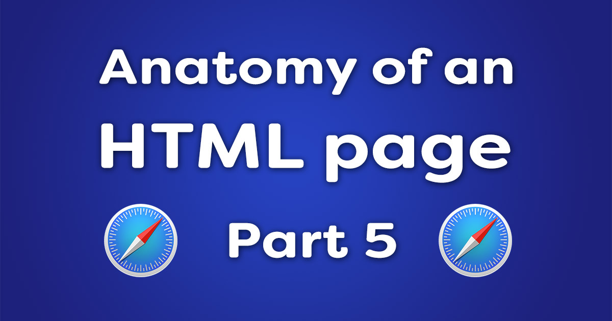 Anatomy of an HTML page – part 5