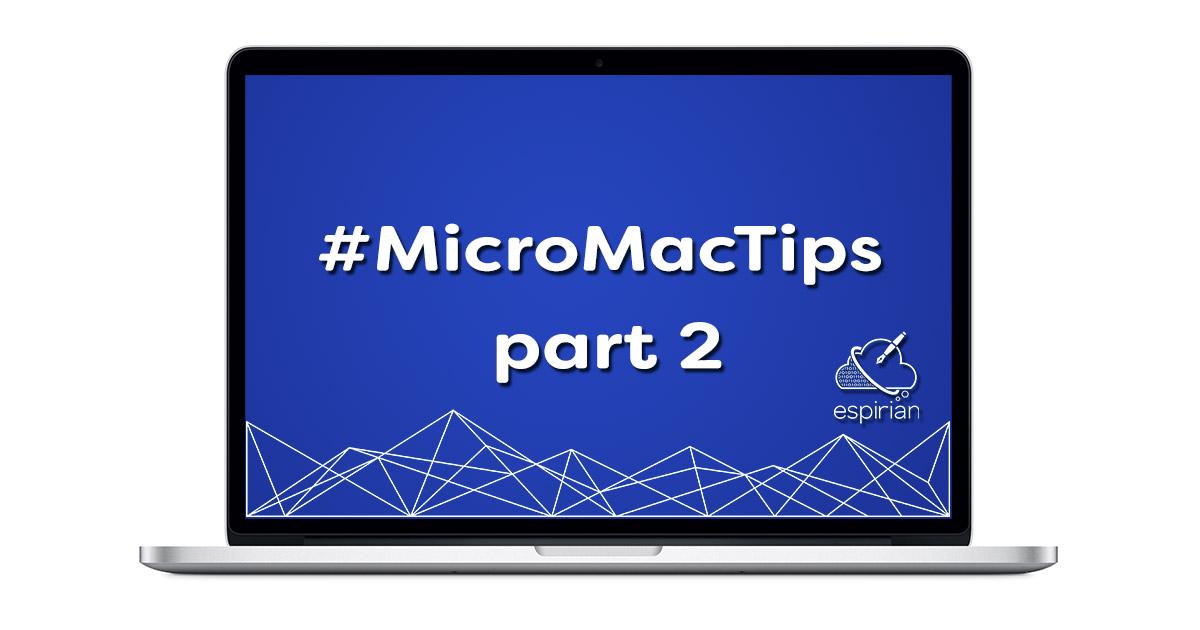 MicroMacTips part 2