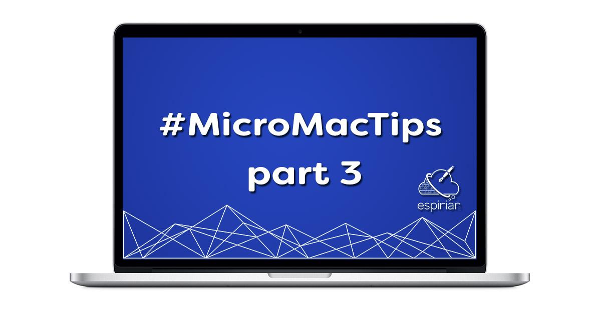 MicroMacTips part 3