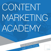Content Marketing Academy podcast