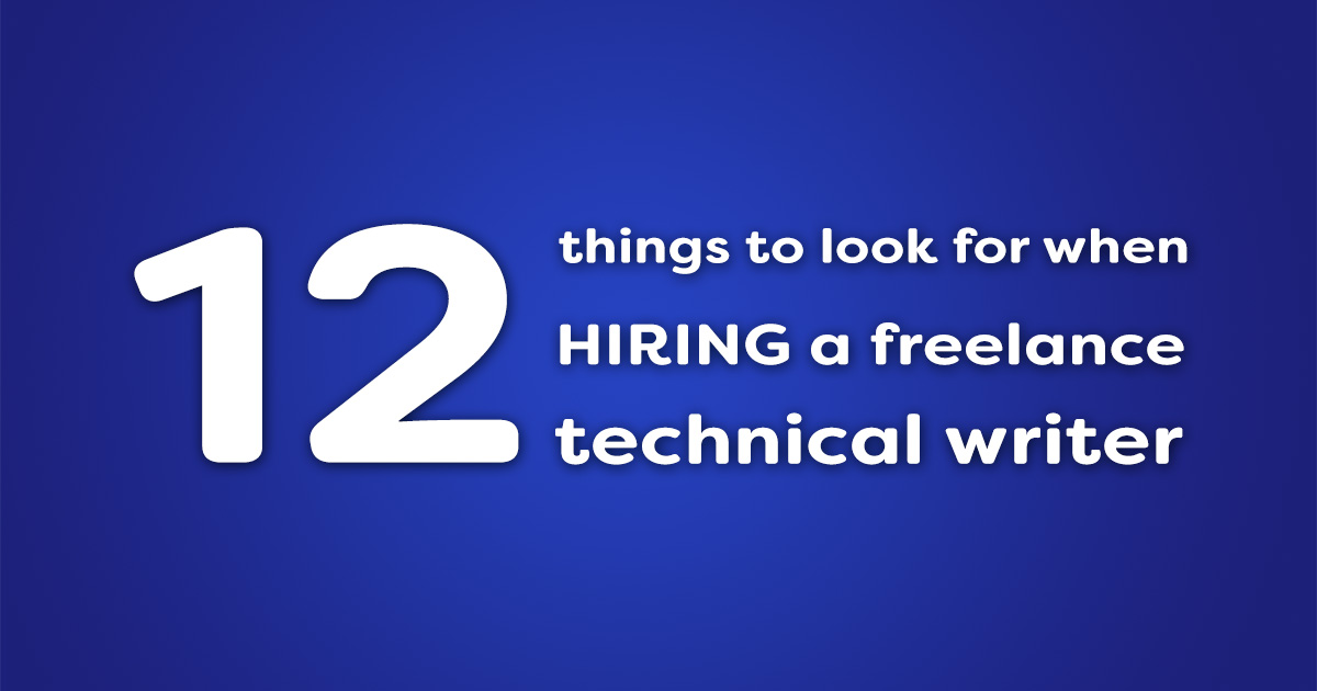 12 things to look for when hiring a freelance technical writer