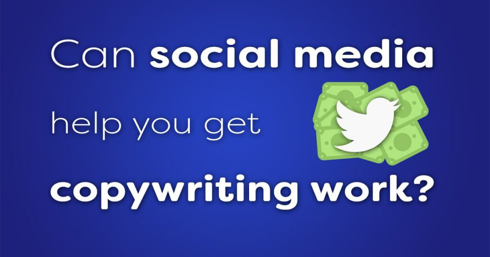 Can social media help you get copywriting work?