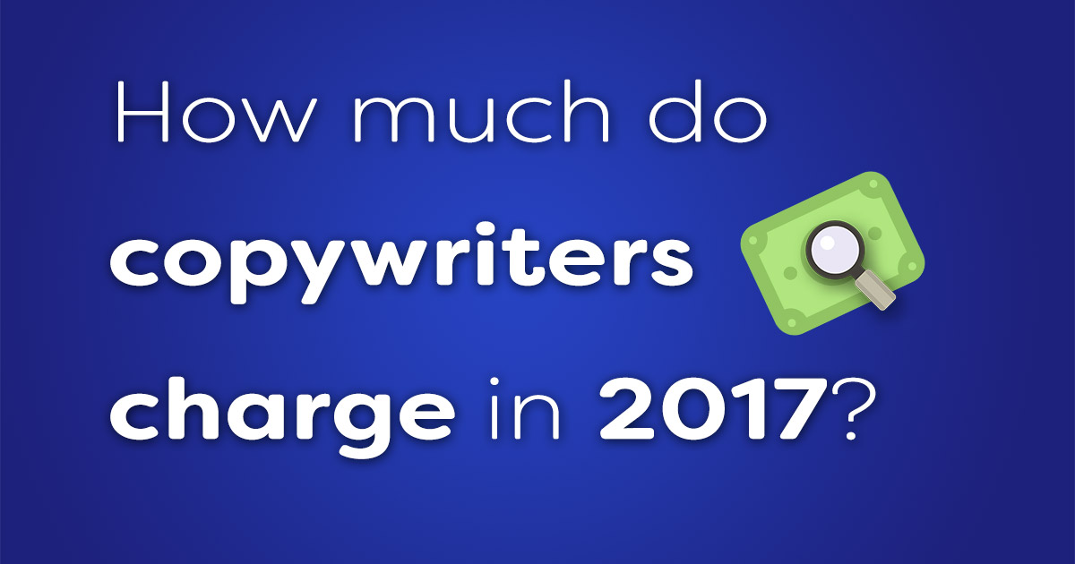 How much do copywriters charge in 2017