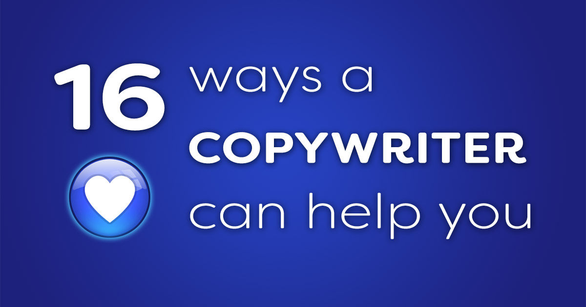 16 ways a copywriter can help you