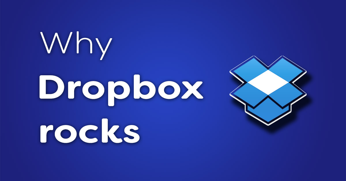 Why Dropbox rocks