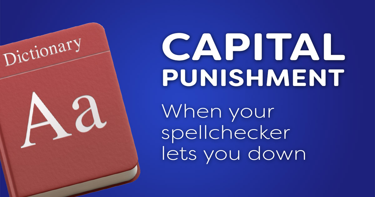 Capital punishment – when your spellchecker lets you down