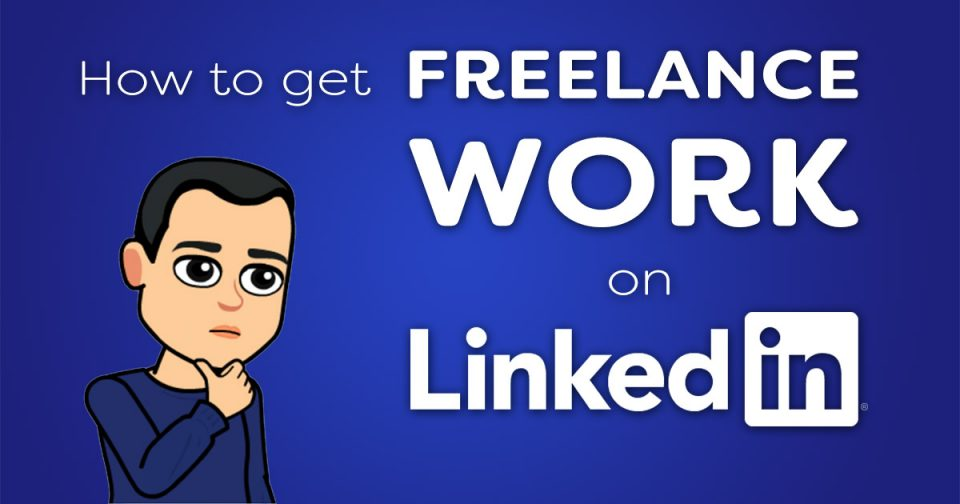 How to get freelance work on LinkedIn