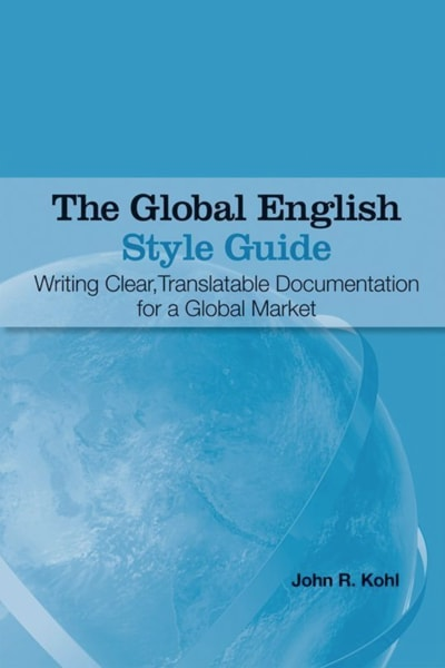The Global English Style Guide by John R Kohl