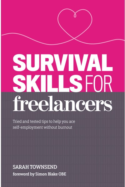Survival Skills for Freelancers by Sarah Townsend