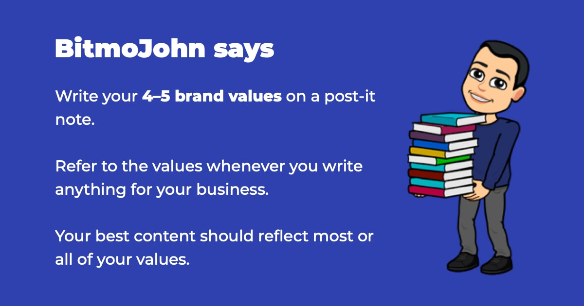 Put your brand values on a post-it and use it as a checklist