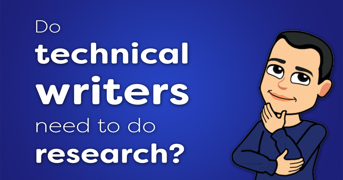 Do technical writers need to do research?