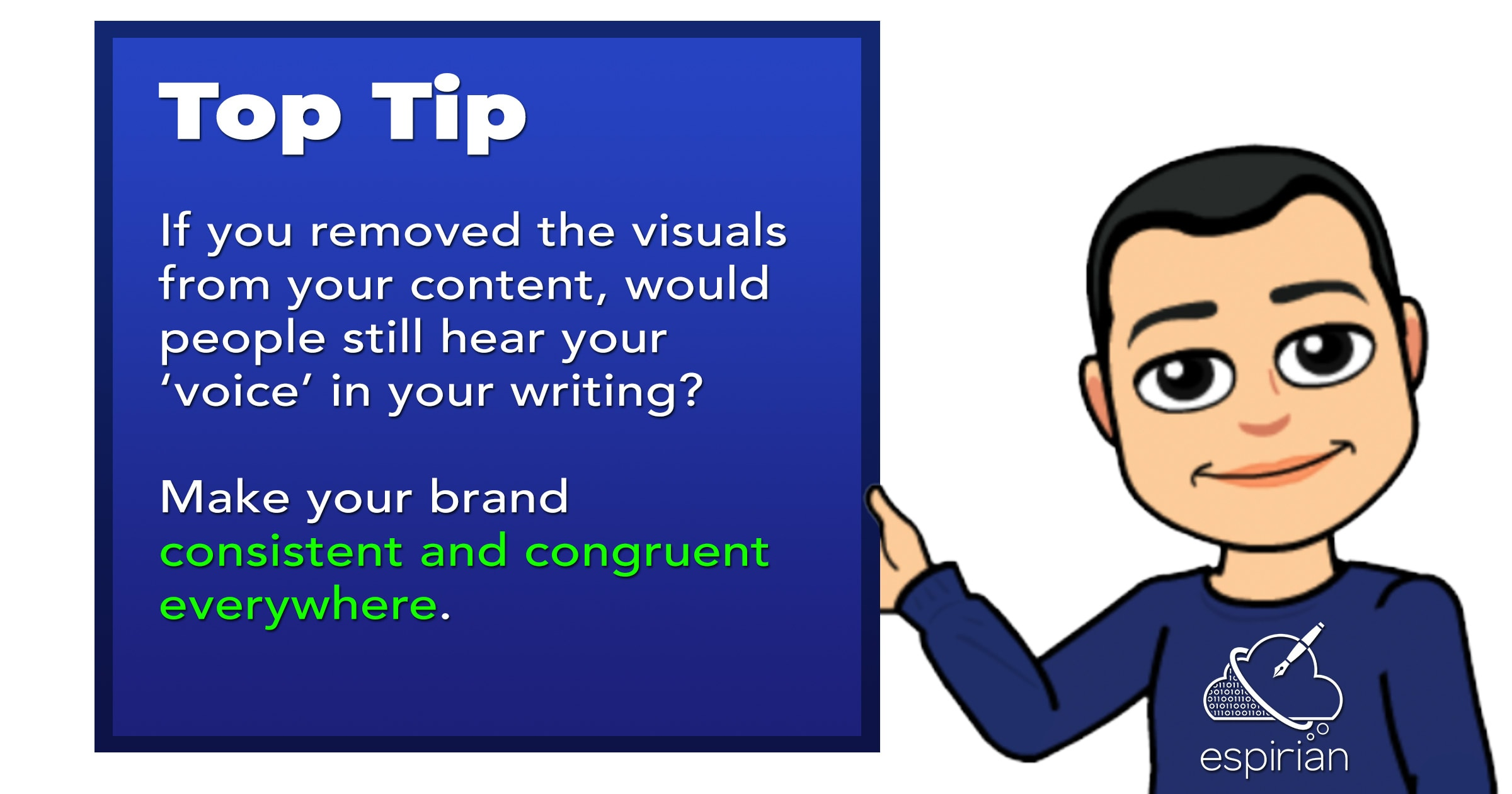 Top tip: be consistent and congruent in all your content