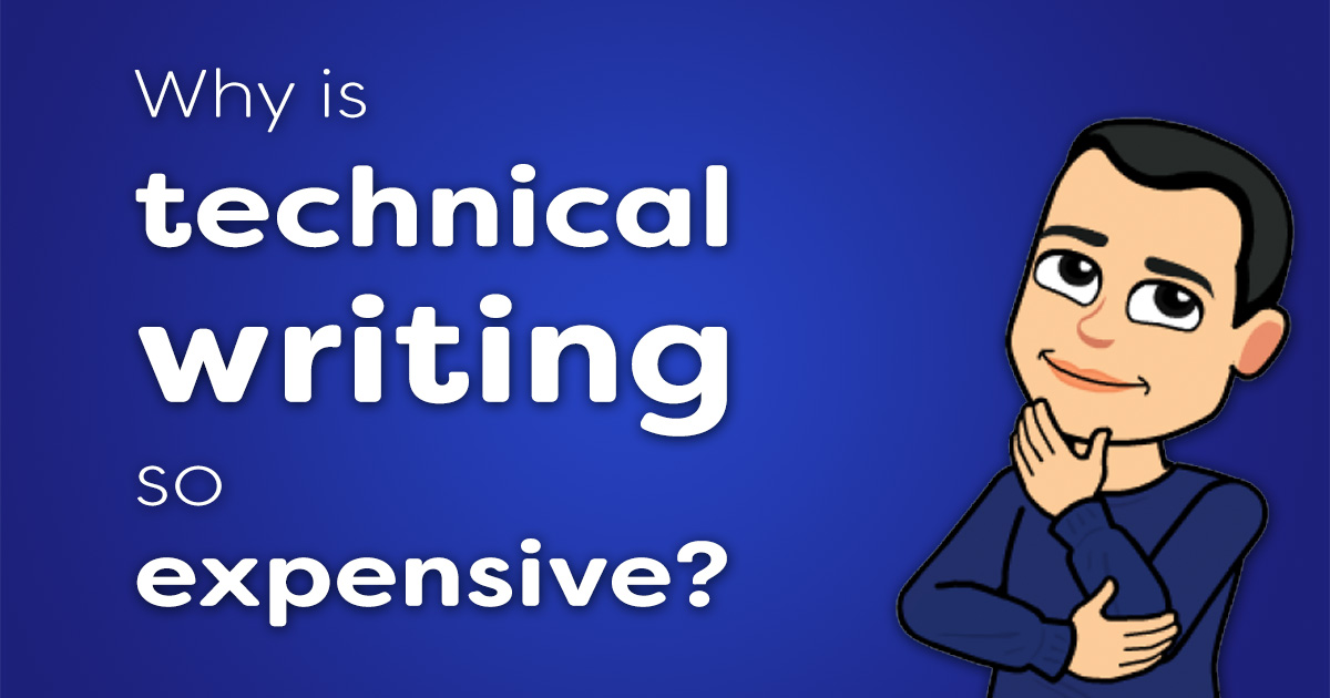 Why is technical writing so expensive?