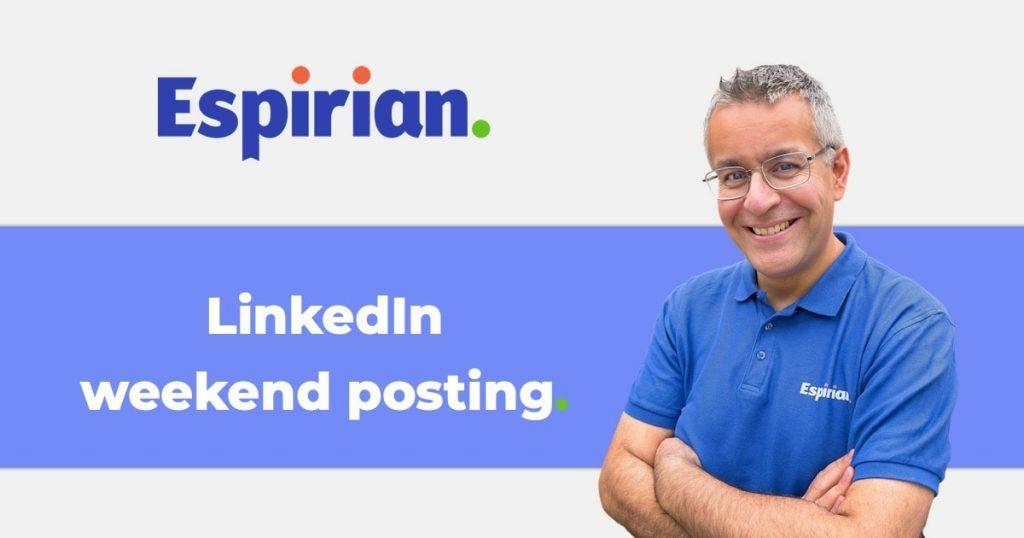 Weekend posting on LinkedIn