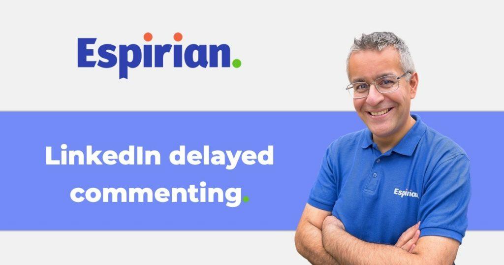 LinkedIn delayed commenting