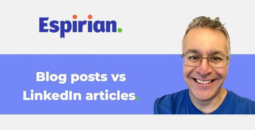 Blog posts versus LinkedIn articles